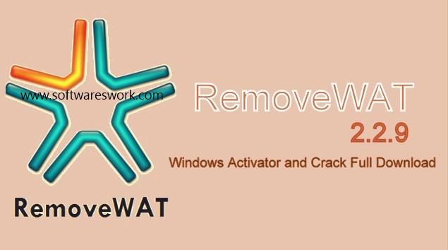 RemoveWat 2.2.9 Activator 2018 Crack For Windows (7,8,8.1,10) And Office