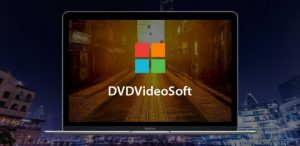DVDVideoSoft Crack& Activation Key Free Download Is Here